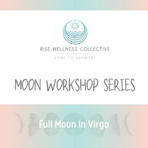 Full Moon in Virgo Workshop