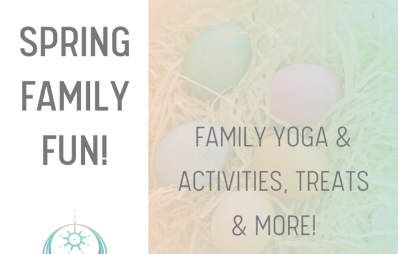 Spring Family Fun: Family Yoga and More!