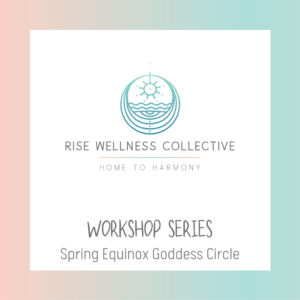 Welcome Spring: Spring Equinox Goddess Circle